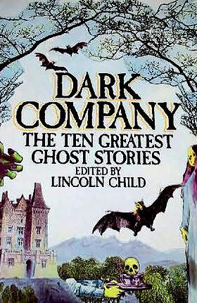 The Ten Greatest Ghost Stories - ed. Lincoln Child